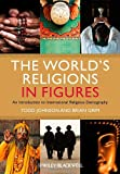 The World's Religions in Figures, Brian J. Grim and Todd M. Johnson, 0470674547