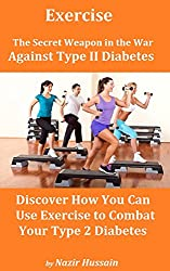Exercise -- The Secret Weapon in The War Against Type 2 Diabetes