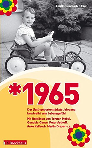 Jahrgang 1965: Der (fast) geburtenstärkste Jahrgang beschreibt sein Lebensgefühl