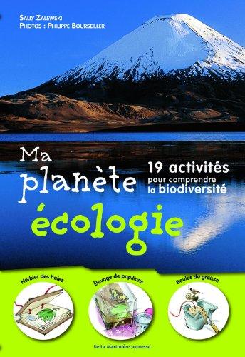 Ma Planète écologie. 19 activités pour comprendre Broché – 28 avril 2011 Sally Zalewski Philippe Bourseiller De la Martinière jeunesse 2732443417