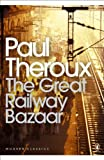The Great Railway Bazaar (Penguin Modern Classics)