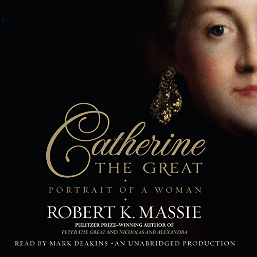 Catherine the Great: Portrait of a Woman by Random House Audio