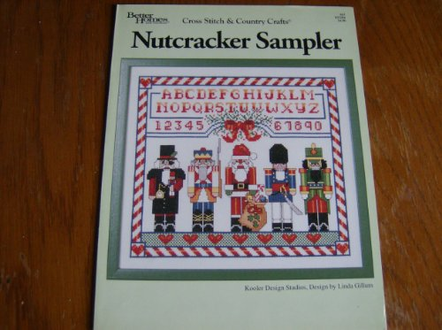 Nutcracker Sampler (Better Homes and Gardens Cross Stitch and Country Crafts) (Homes And Cross Better Stitch Gardens)