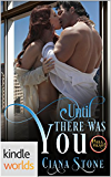 Hell Yeah!: Until There Was You (Kindle Worlds Novella)