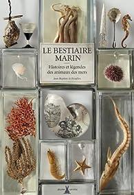Le Bestiaire marin : Histoires et légendes des animaux des mers et des océans par Jean-Baptiste de Panafieu