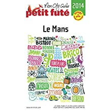 Le Mans 2014 Petit Futé (CITY GUIDES FRA)