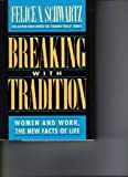 Breaking with Tradition, Schwartz, Felice N. and Zimmerman, Jean, 0446516007