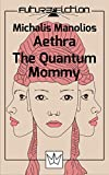 Aethra - The Quantum Mommy (Future Fiction Book 2)
