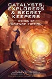 img - for Catalysts, Explorers & Secret Keepers: Women of Science Fiction book / textbook / text book