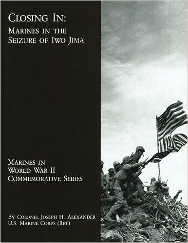 Closing In: Marines in the Seizure of Iwo Jima (Marines in World War II Commemorative Series)