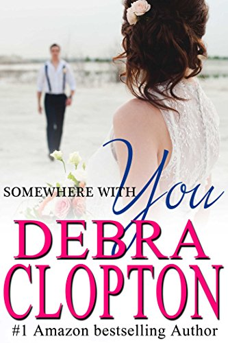Somewhere With You (Windswept Bay Book 2) by [Clopton, Debra]