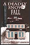 A Deadly Snow Fall, Cynthia Gallant-Simpson, 1463787030