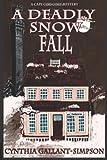A Deadly Snow Fall, Cynthia Gallant-Simpson, 1463787030