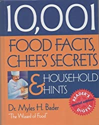 10,001 Food Facts, Chefs' Secrets, and Household Hints