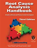 Root Cause Analysis Handbook: A Guide to Efficient and Effective Incident Investigation (Third Edition)