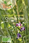 L'agriculture biologique - Chiffres clés - Edition 2011 par BIO