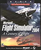 Microsoft Flight Simulator 2004 - A Century of Flight - Sybex Official Strategies and Secrets, Doug Radcliffe, 0782142370