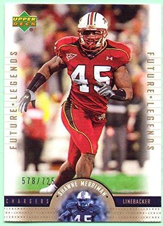 6fda82ded Shawne Merriman 2005 UD NFL Legends Rookie  151 - 578 725 - San Diego