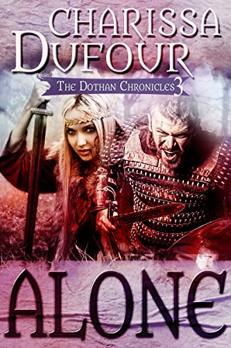 Alone (The Dothan Chronicles Book 3)