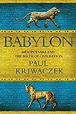 """""""Babylon - Mesopotamia and the Birth of Civilization"""" av Paul Kriwaczek"""