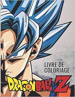 Amazon Livre De Coloriage Dragon Ball Z Carnet De Coloriage Dragon Ball Z Mangas 2020 2021 Cadeau Halloween Pour Fille Garcon Coloriage Dbz Edition Activity Books