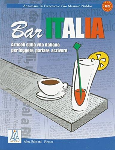 Bar Italia: Articoli sulla vita italiana per leggere, parlare, scrivere / Übungsmaterial
