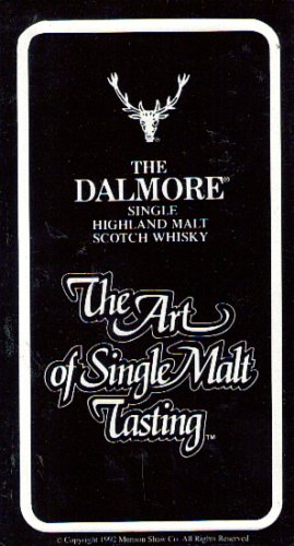 The Art of Single Malt Tasting (The Dalmore Single Highland and Malt Scotch Whisky)