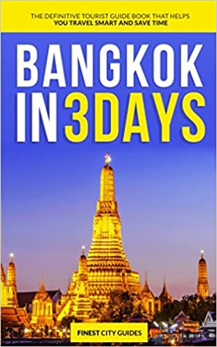 Bangkok in 3 Days: The Definitive Tourist Guide Book That