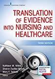 Translation of Evidence Into Nursing and Healthcare
