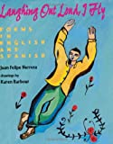 Laughing Out Loud, I Fly, Juan Felipe Herrera, 0060276045