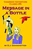 Chassidic Adventure Classic #5: Message in a Bottle (Chassidic Adventure Classics) (Volume 5) by D J Granovetter (2013-03-25)