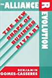 img - for The Alliance Revolution: The New Shape of Business Rivalry by Benjamin Gomes-Casseres (1998-01-08) book / textbook / text book