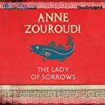 The Lady of Sorrows: The Greek Detective, Book 4   Anne Zouroudi