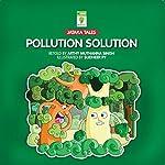Pollution Solution | Arthy Muthanna Singh