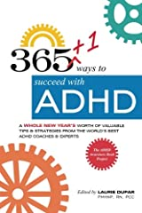365+1 ways to succeed with ADHD: A whole new year's worth of tips and strategies from the world's best ADHD Coaches and Experts. Paperback