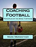 Coaching Football, Mark Meriwether, 1484858263