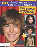 101+ Secrets, Facts, and Buzz about High School Musical, Michael-Anne Johns, 0545034752
