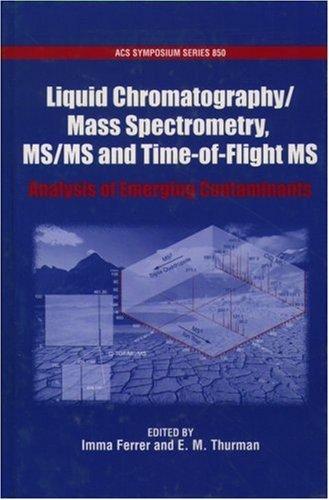 Art Spectrum Liquid - Liquid Chromatography/Mass Spectrometry, MS/MS and Time of Flight MS: Analysis of Emerging Contaminants (ACS Symposium Series)