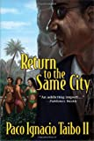 Return to the Same City by Paco Ignacio Taibo II front cover
