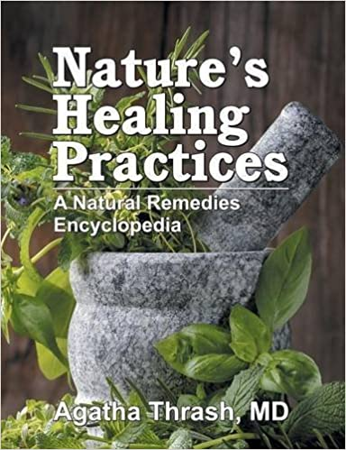 Book Nature's Healing Practices: A Natural Remedies Encyclopedia by Agatha Thrash (2015-06-18)