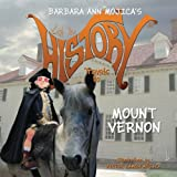 img - for Little Miss HISTORY Travels to MOUNT VERNON (Volume 7) book / textbook / text book