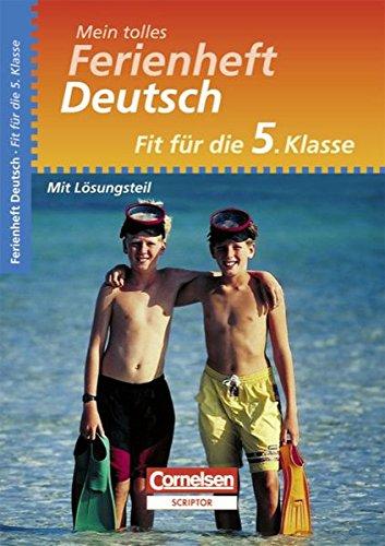 Mein tolles Ferienheft - Deutsch: Fit für die 5. Klasse - Übungsheft mit Lösungsteil