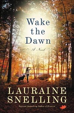 Wake the Dawn: A Novel