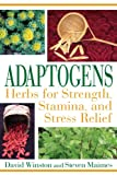 Product review for Adaptogens: Herbs for Strength, Stamina, and Stress Relief