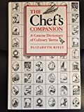The Chef's Companion: A Concise Dictionary of Culinary Terms