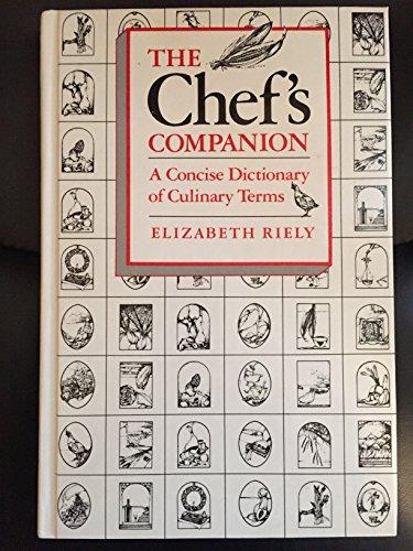 Chefs Companion a Concise Dictionary of Culinary Terms (A CBI book)