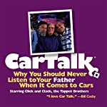 Car Talk: Why You Should Never Listen to Your Father When It Comes to Cars | Tom Magliozzi,Ray Magliozzi