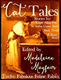 Cat Tales: Twelve Fabulous Feline Fables