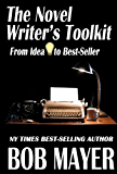 THE NOVEL WRITER'S TOOLKIT: From Idea to Best-Seller (Writing)