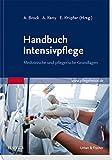 Handbuch Intensivpflege: Medizinische und pflegerische Grundlagen (Fachpflege)